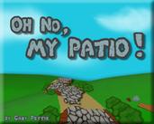 Play Oh No, My Patio!