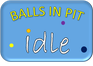 Play IDLE: Balls In The Pit