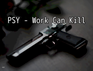 Play PSY - Work can kill